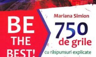 Cartea Be the Best! 750 de grile cu raspunsuri explicate – Mariana Simion (download, pret, reducere)