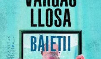 Cartea Baietii si alte povestiri – Mario Vargas Llosa (download, pret, reducere)