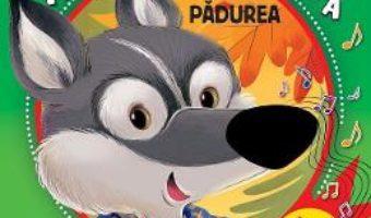 Cartea Padurea – Atinge. Simte. Asculta (download, pret, reducere)