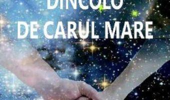 Cartea Dincolo de Carul Mare – Cornelia Grosu-Soare (download, pret, reducere)
