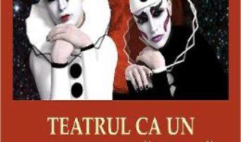 Cartea Teatrul ca un altar-fortareata – Cornelia Alexoi (download, pret, reducere)