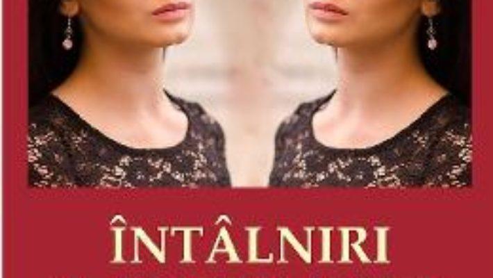 Cartea Intalniri imprevizibile – Lacramioara Stoenescu (download, pret, reducere)