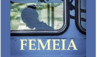 Cartea Femeia din tren – Domnica Pop (download, pret, reducere)