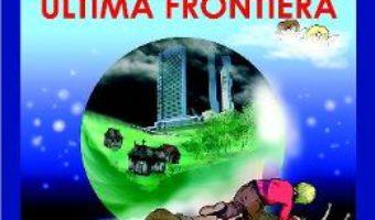 Cartea Dincolo de ultima frontiera – Mihai Fatu Efori (download, pret, reducere)