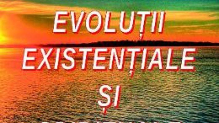 Cartea Evolutii existentiale si spirituale – Alexandra Galatescu (download, pret, reducere)