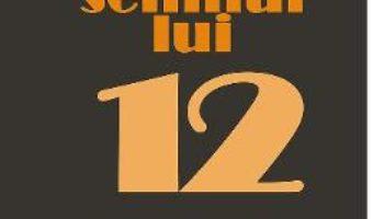 Cartea Sub semnul lui 12 – Ion Bogdan Martin (download, pret, reducere)