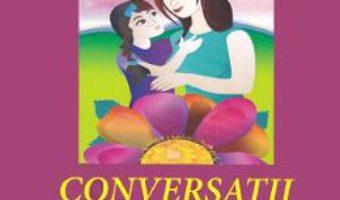 Cartea Conversatii cu fiica mea – Loredana Ionascu-Andrei (download, pret, reducere)