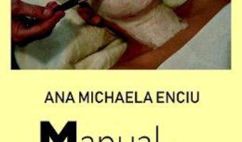 Cartea Manual de cosmetica profesionala – Ana Michaela Enciu (download, pret, reducere)