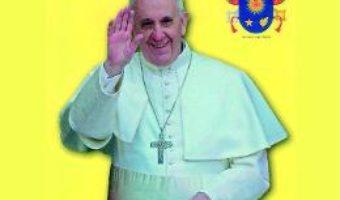 Cartea Maxime, cugetari, ziceri – Papa Francisc (download, pret, reducere)