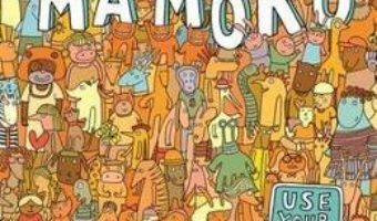 Cartea Welcome to Mamoko – Aleksandra Mizielinska (download, pret, reducere)