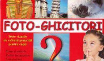 Cartea Foto-Ghicitori 9-14 ani – Diana Rotaru (download, pret, reducere)