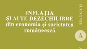 Cartea Inflatia si alte dezechilibre din economia si societatee romaneasca – Dorel Dumitru Chiritescu (download, pret, reducere)
