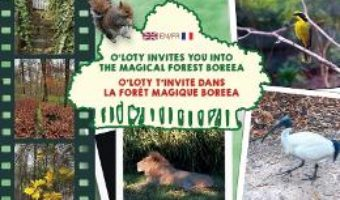 Cartea O'Loty invites you into the magical forest Boreea (eng+fr) – Marina Anca (download, pret, reducere)