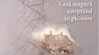 Cartea Casa singura asteptand in picioare – George Popescu (download, pret, reducere)