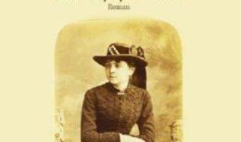 Cartea Urma pasilor ei. Iulia Hasdeu intre viata si nemurire – Adriana Ungureanu (download, pret, reducere)