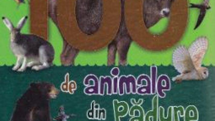 Cartea 100 de animale din padure (download, pret, reducere)