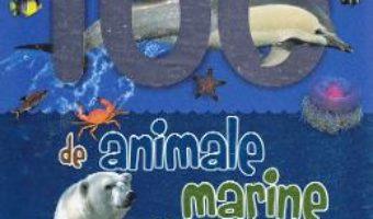 Cartea 100 de animale marine (download, pret, reducere)