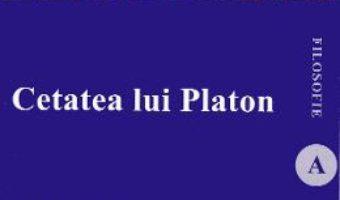Cartea Cetatea lui Platon – Sorin Bocancea (download, pret, reducere)