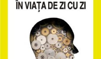 Cartea Cum gandim in viata de zi cu zi – Stefan Boncu, Andrei Holman (download, pret, reducere)