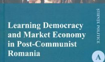 Cartea Learning Democracy and Market Economy in Post-Communist Romania – Claudiu D. Tufis (download, pret, reducere)