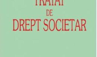 Cartea Tratat de drept societar Ed.2019 – Sebastian Bodu (download, pret, reducere)
