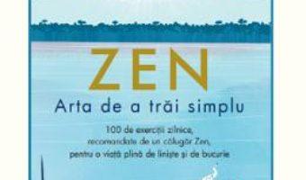 Cartea Zen. Arta de a trai simplu – Shunmyo Masuno (download, pret, reducere)