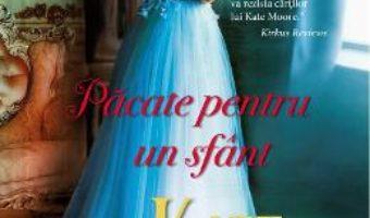 Cartea Pacate pentru un sfant – Kate Moore (download, pret, reducere)