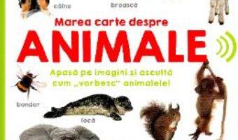 Cartea Bebe invata. Marea carte despre animale. 50 de sunete de animale (download, pret, reducere)