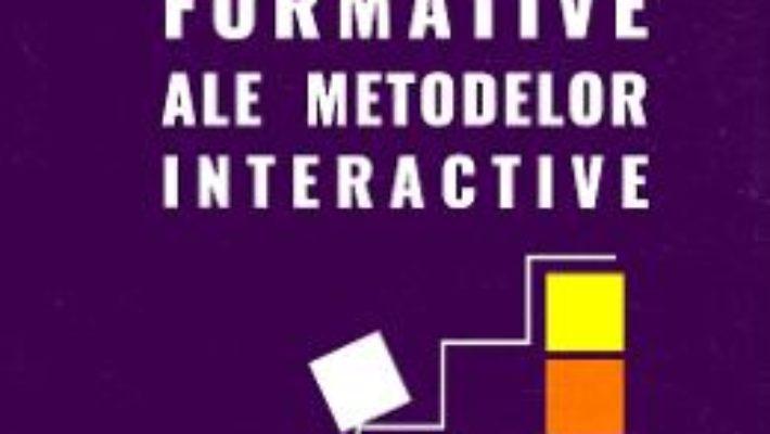 Cartea Valentele formative ale metodelor interactive – Irina-Vasilica Kincses (download, pret, reducere)