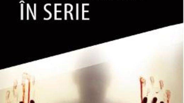 Cartea Dosarele criminalilor in serie – Paul Simpson (download, pret, reducere)