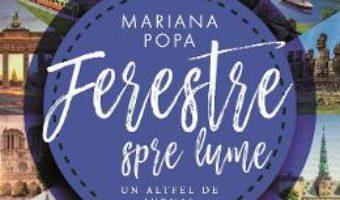 Cartea Ferestre spre lume – Mariana Popa (download, pret, reducere)