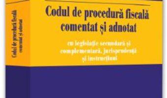 Cartea Codul de procedura fiscala comentat si adnotat Ed.2019 – Emilian Duca (download, pret, reducere)