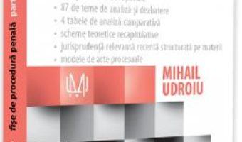 Cartea Fise de procedura penala. Partea generala Ed.4 – Mihail Udroiu (download, pret, reducere)