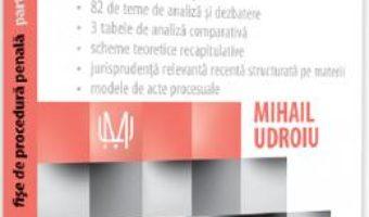 Cartea Fise de procedura penala. Partea speciala Ed.4 – Mihail Udroiu (download, pret, reducere)