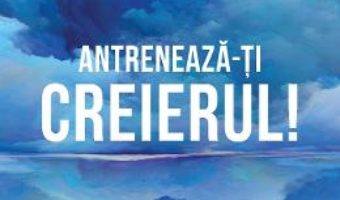 Cartea Antreneaza-ti creierul! Ed.2 – Joe Dispenza (download, pret, reducere)