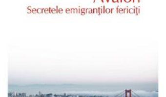 Cartea Avalon. Secretele emigrantilor fericiti – Bogdan Suceava (download, pret, reducere)