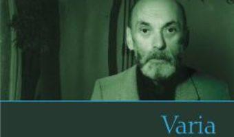 Cartea Varia. Vol.1 – N. Steinhardt (download, pret, reducere)