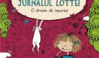 Cartea Jurnalul Lottei: O droaie de iepurasi – Alice Pantermuller, Daniela Kohl (download, pret, reducere)