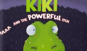 Cartea KIKI and The Powerful Itch – Vlad Deliu (download, pret, reducere)