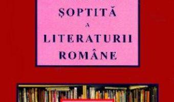 Cartea File din istoria soptita a literaturii romane – Doru Ciucescu (download, pret, reducere)
