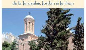 Cartea Asezamintele romanesti de la Ierusalim, Iordan si Ierihon – Timotei Prahoveanul (download, pret, reducere)