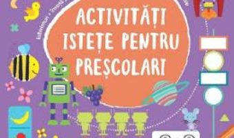 Cartea Activitati istete pentru prescolari 4 ani+ (download, pret, reducere)