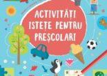 Cartea Activitati istete pentru prescolari 3 ani+ (download, pret, reducere)