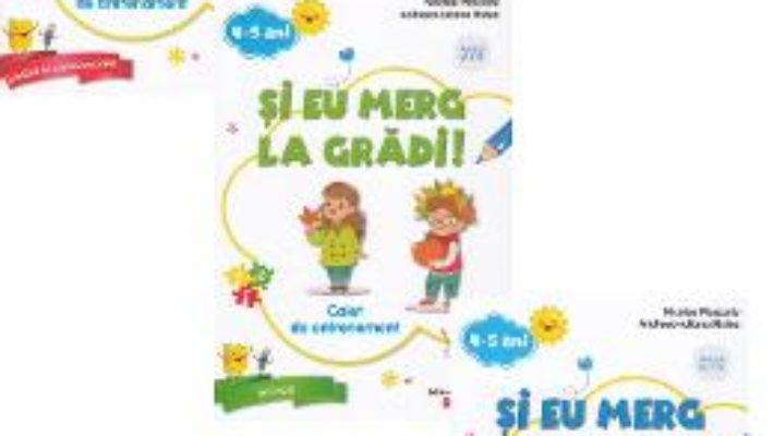 Cartea Si eu merg la gradi! 4-5 ani. Pachet educational – Nicolae Ploscariu (download, pret, reducere)