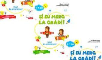 Cartea Si eu merg la gradi! 3-4 ani. Pachet educational – Nicolae Ploscariu (download, pret, reducere)