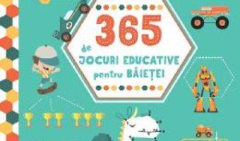 Cartea 365 de jocuri educative pentru baietei 4 ani+ (download, pret, reducere)