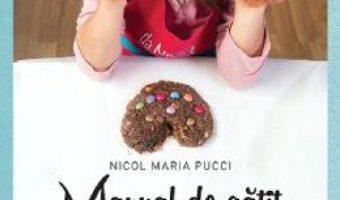 Cartea Manual de gatit pentru copii – Nicol Maria Pucci (download, pret, reducere)