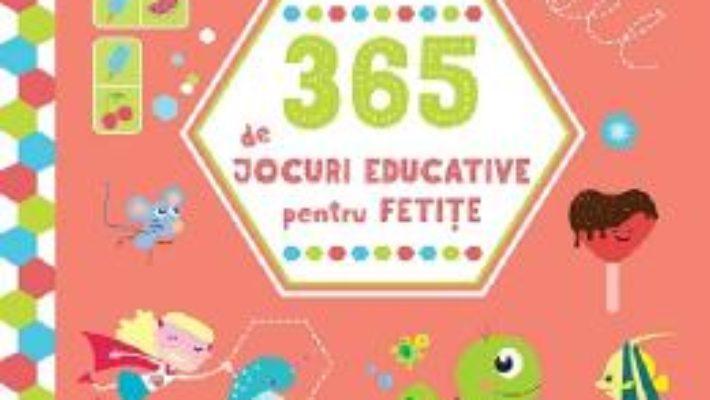 Cartea 365 de jocuri educative pentru fetite 4 ani+ (download, pret, reducere)