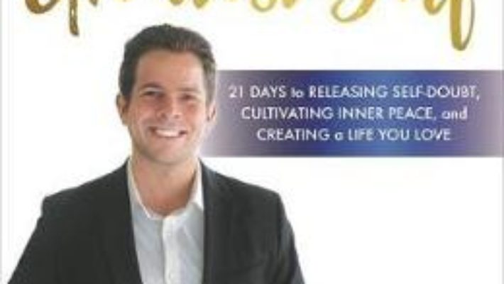 Cartea The Tapping Solution for Manifesting Your Greatest Self – Nick Ortner (download, pret, reducere)