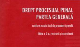 Cartea Drept procesual penal. Partea generala Ed.3 – Anastasiu Crisu (download, pret, reducere)